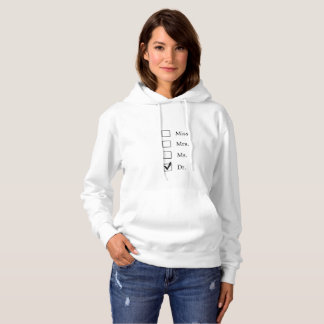 Miss? I prefer Doctor PhD Graduation Hoodie