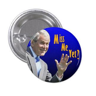 Miss Me Yet? 3 Cm Round Badge