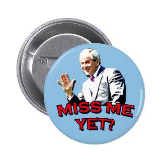 Miss Me Yet? George W Bush Tshirt 6 Cm Round Badge