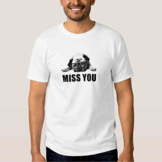 Miss You T Shirt