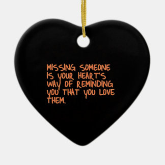 MISSING SOMEONE IS YOUR HEARTS WAY OF TELLING YOU CERAMIC HEART DECORATION