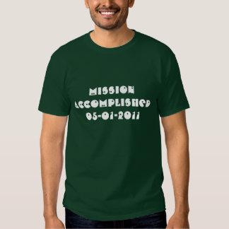MISSION ACCOMPLISHED 05-01-2011 T SHIRTS