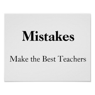 mistakes make the best teachers print