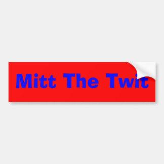 Mitt The Twit bumper sticker