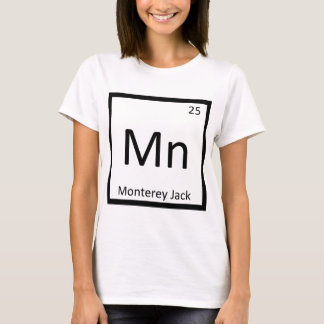 Mn - Monterey Jack Cheese Chemistry Periodic Table T-Shirt