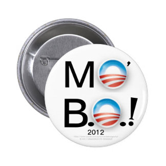 MO B O More Barack Obama 2012 Buttons