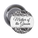 Modern Baroque Floral Mother of the Groom 6 Cm Round Badge