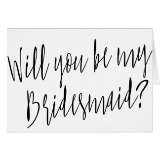 """Modern Calligraphy """"Will you be my bridesmaid"""" Card"""