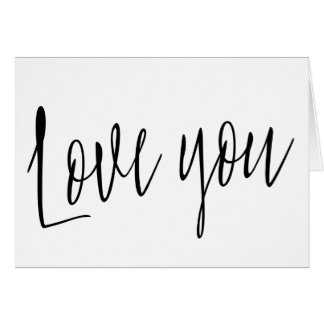 """Modern chic calligraphy  """"Love you"""" Card"""