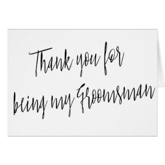 "Modern Chic ""Thank you for being my groomsman"" Greeting Card"