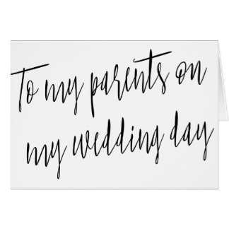 """Modern Chic """"To my parents on my wedding day"""" Greeting Card"""