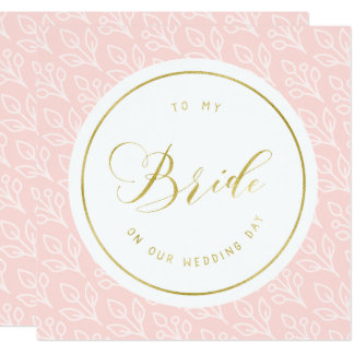 Modern Delicate | To my bride on our wedding day 13 Cm X 13 Cm Square Invitation Card