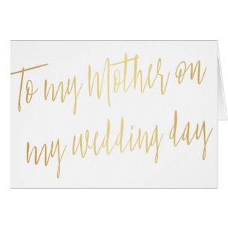"""Modern Gold """"To my mother on my wedding day"""" Card"""