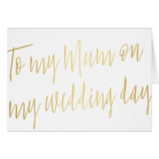 "Modern Gold ""To my mum on my wedding day"" Card"