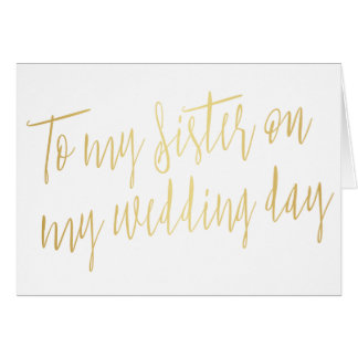 """Modern Gold """"To my sister on my wedding day"""" Card"""
