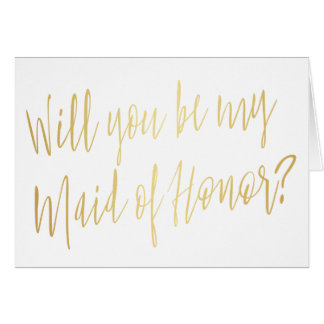 """Modern Gold """"Will you be my maid of honor"""" Card"""