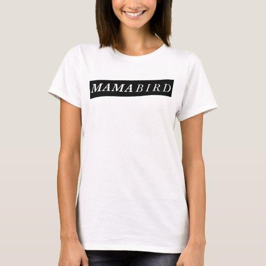 Modern Mum T-Shirt (Mama Bird)