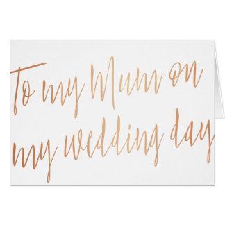 "Modern Rose Gold ""To my mum on my wedding day"" Card"