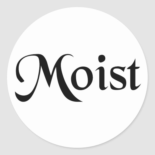 Moist Classic Round Sticker