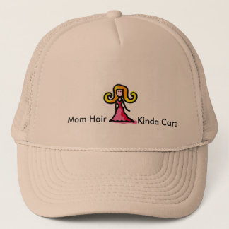 Mom Hair Kinda Care Hat