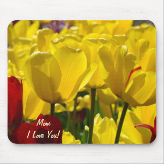 Mom I Love You! quality mouse pad Yellow Tulips