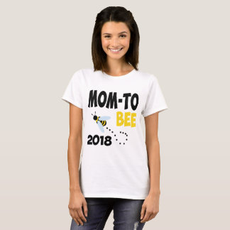 MOM TO BEE 2018 T-Shirt