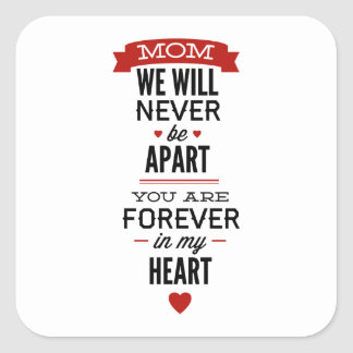 Mom, We Will Never Fall Apart, You Are Forever In Square Sticker