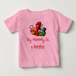 Mommy is a Dentist Baby T-Shirt