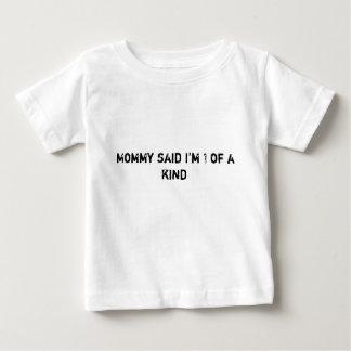 Mommy said I'm 1 of a kind Shirt