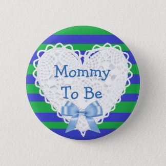 Mommy to be Green & Blue Lacy Baby Shower Button