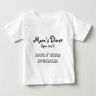 Mom's Diner, Open 24/7, Early Bird Specials! Baby T-Shirt