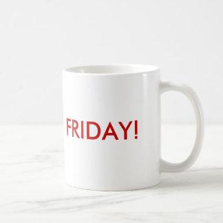 Monday, Tuesday, Wednesday, Thursday, FRIDAY! mug