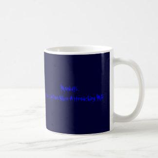 Mondays... Use Caution When Approaching ME! Basic White Mug