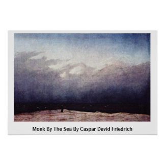 Monk By The Sea By Caspar David Friedrich Poster