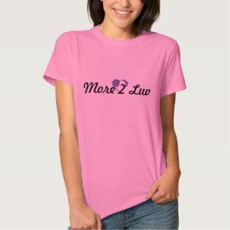 More 2 luv tshirt