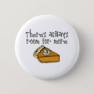 More Pie! 6 Cm Round Badge