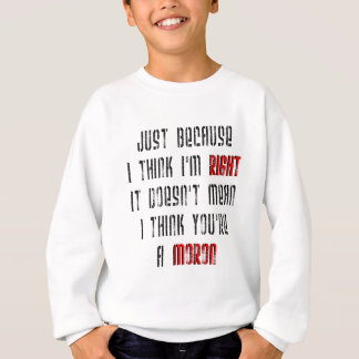 Moron Sweatshirt