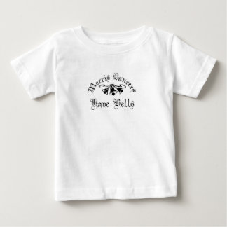 Morris Dancers Have Bells Baby T-Shirt