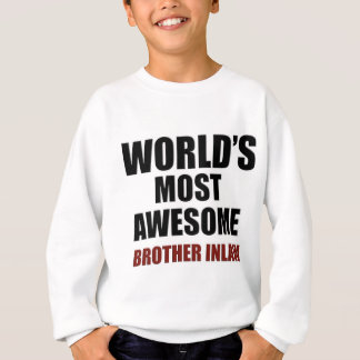 Most awesome Brother-in-law Sweatshirt