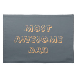 """MOST AWESOME DAD"" Placemats  20"" x 14"""