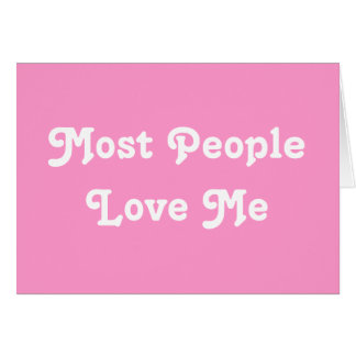 Most People Love Me. Pink Cards