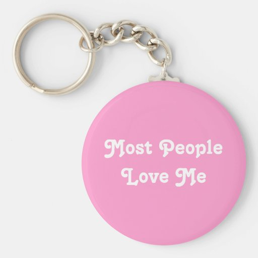 Most People Love Me. Pink Key Chain
