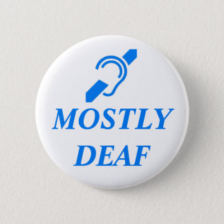 MOSTLY DEAF - Blue on White Background 6 Cm Round Badge