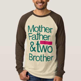 Mother and Father T-Shirt