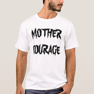 Mother Courage Apparel T-Shirt