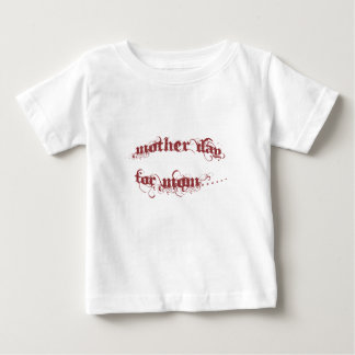 Mother Day For Mom Baby T-Shirt