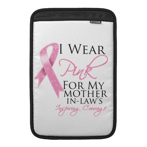 Mother-in-Law Inspiring Courage Breast Cancer MacBook Air Sleeve