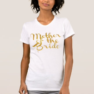 Mother of the Bride, Gold Foil, Customizable T-Shirt