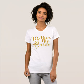 Mother of the Bride, Gold Foil, Customizable T-shirts