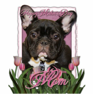 Mothers Day - Pink Tulips - French Bulldog - Teal Standing Photo Sculpture